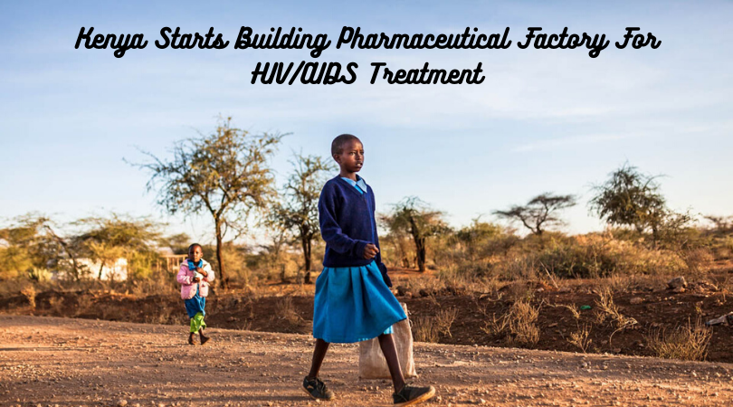 Kenya Starts Building Pharmaceutical Factory For HIV_AIDS Treatment