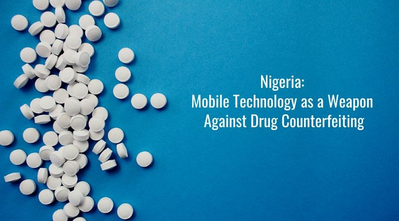 Nigeria_ Mobile Technology as a Weapon Against Drug Counterfeiting