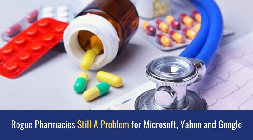 Rogue Pharmacies Still A Problem for Microsoft, Yahoo and Google