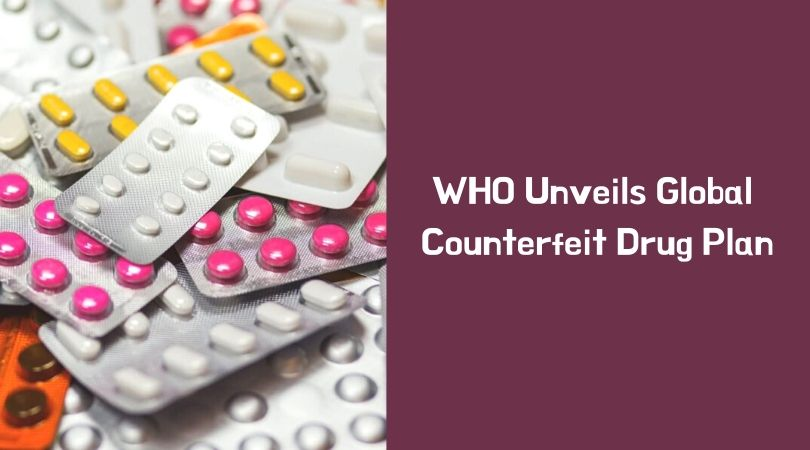 WHO Unveils Global Counterfeit Drug Plan