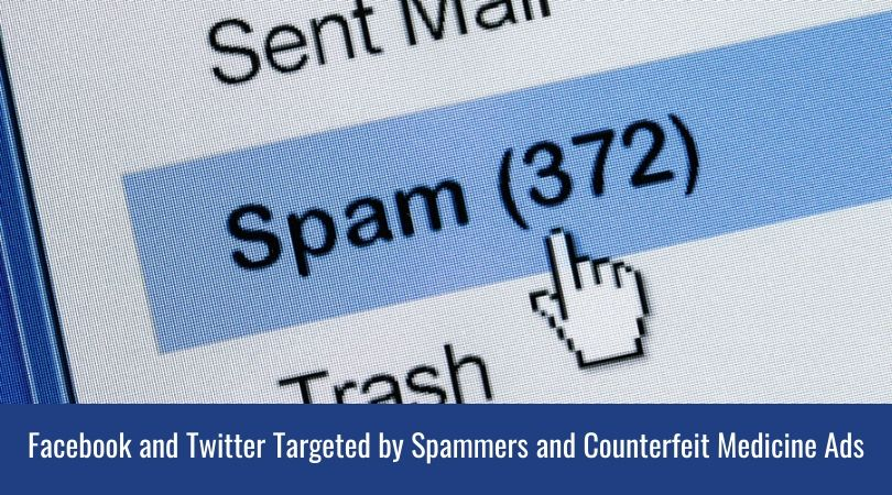 Facebook and Twitter Targeted by Spammers and Counterfeit Medicine Ads