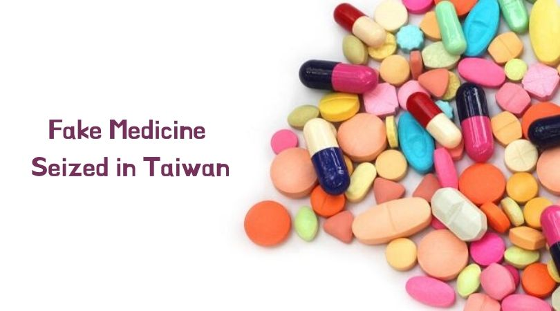 Fake Medicine Seized in Taiwan
