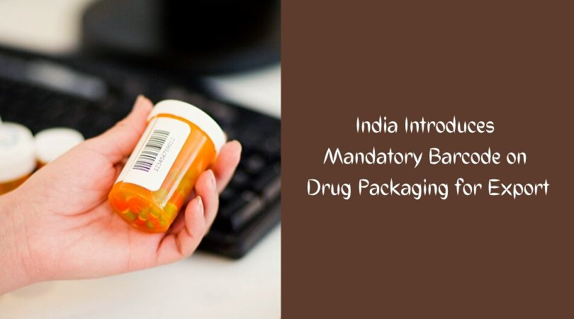 India Introduces Mandatory Barcode on Drug Packaging for Export