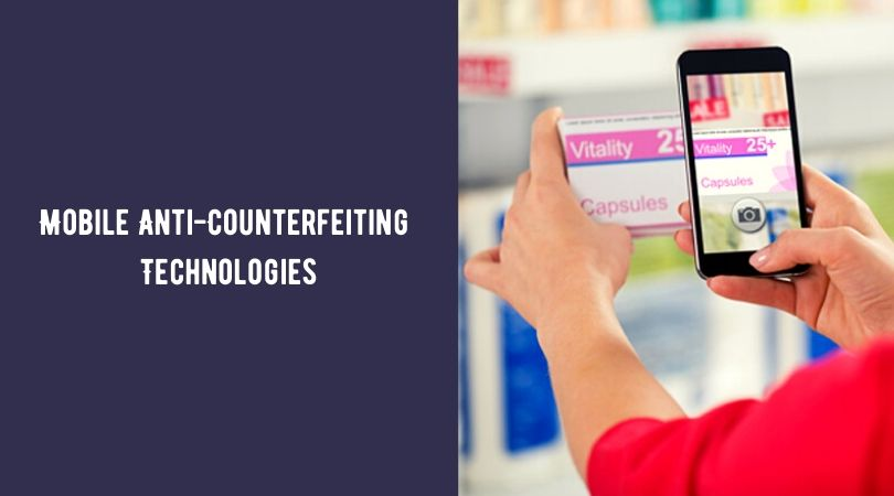 Mobile Anti-Counterfeiting Technologies
