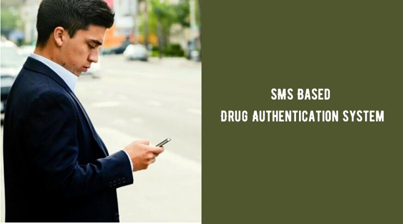 SMS Based Drug Authentication System
